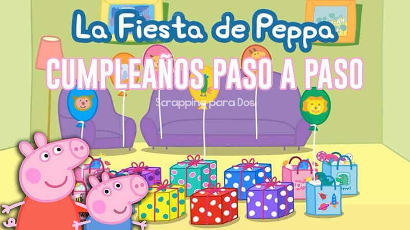 Fiesta De Cumpleanos De Peppa Pig Paso A Paso