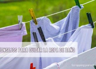 como cuidar la ropa de baño