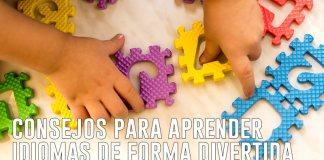 Consejos para Aprender Idiomas de Forma Divertida