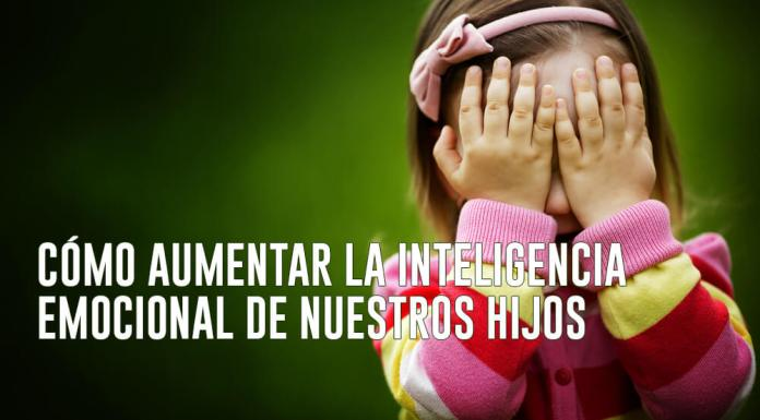Cómo Aumentar la Inteligencia Emocional de Nuestros Hijos