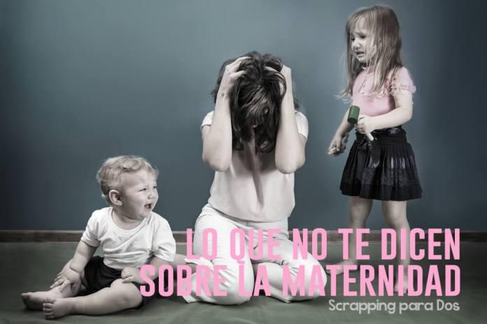 Lo Que no te Dicen Sobre la Maternidad