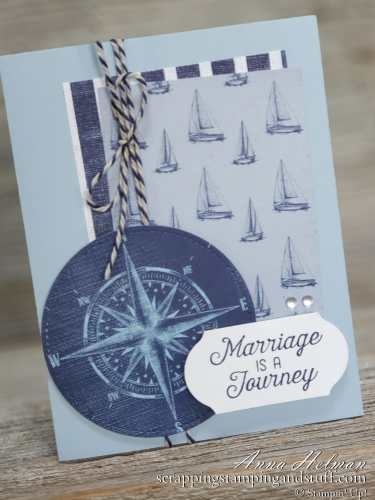 Simply stated anniversary card idea for husband using the Stampin Up Flourishing Phrases stamp set and come sail away designer paper. Compass, nautical themed, sailboats, sailing, masculine.