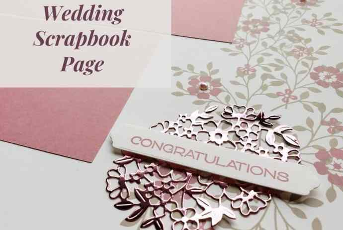 The Stampin Up Vine Design bundle is a gorgeous set for making beautiful projects such as this wedding scrapbook page.