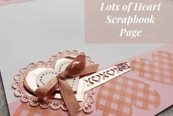 Here is an adorable love-themed scrapbook page using the Stampin Up Lots Of Heart Stamp Set and dies.