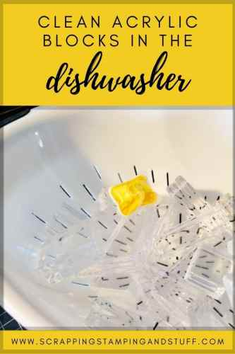 Do you know how to clean acrylic blocks in the dishwasher? They'll be sparkly new in no time!
