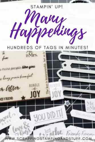 Make hundreds of tags in minutes with the Stampin Up Many Happenings stamp set and coordinating Messages die!