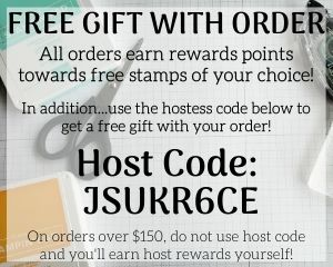 Stampin Up Customer Rewards Host Code Free Gift With Order