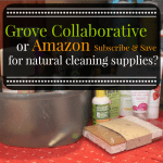Grove Collaborative or Amazon Subscribe & Save for Natural Cleaning Products?