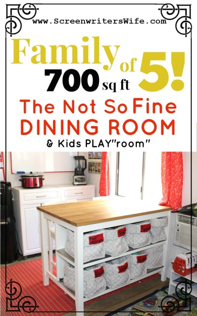"""700 sq ft, Family of 5: A Not So Fine Dining Room & Kid's Play""""room"""""""