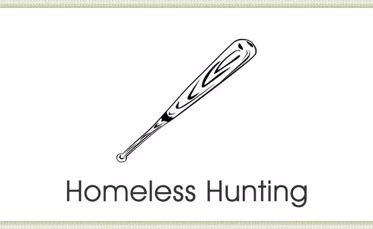 Homeless Hunting: A Modern Brutality