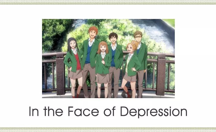 In the Face of Depression