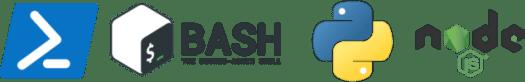 PowerShell, BaSH, Python. NodeJS