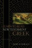 Learn to Read New Testament Greek by David Alan Black