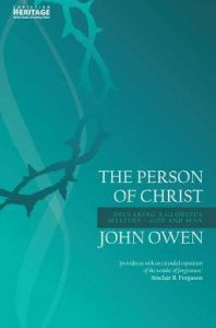The Person of Christ by John Owen