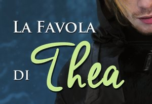 «La favola di Thea» di Alessia Esse