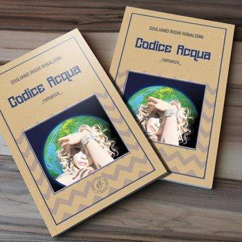 Il libro CODICE ACQUA di Giuliano Righi Rinaldini.