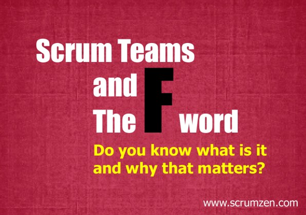 Scrum Teams and The F word