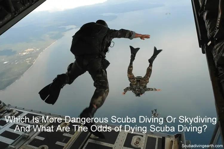 Is scuba diving more dangerous than skydiving