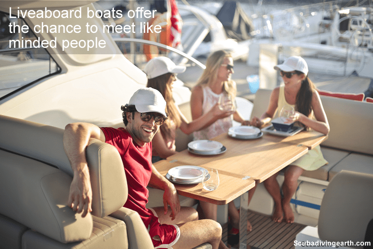 Liveaboard boats offer the chance to meet like minded people