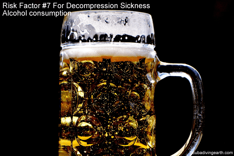 Risk Factor #7 For Decompression Sickness - Alcohol consumption