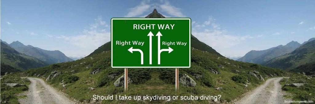 Should I take up skydiving or scuba diving