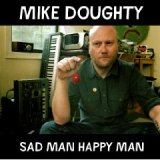 mike doughty sad man happy man