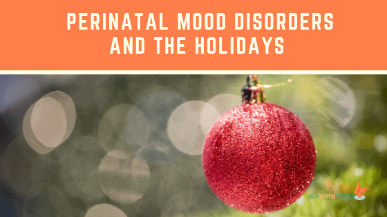 Perinatal Mood Disorders and the Holidays