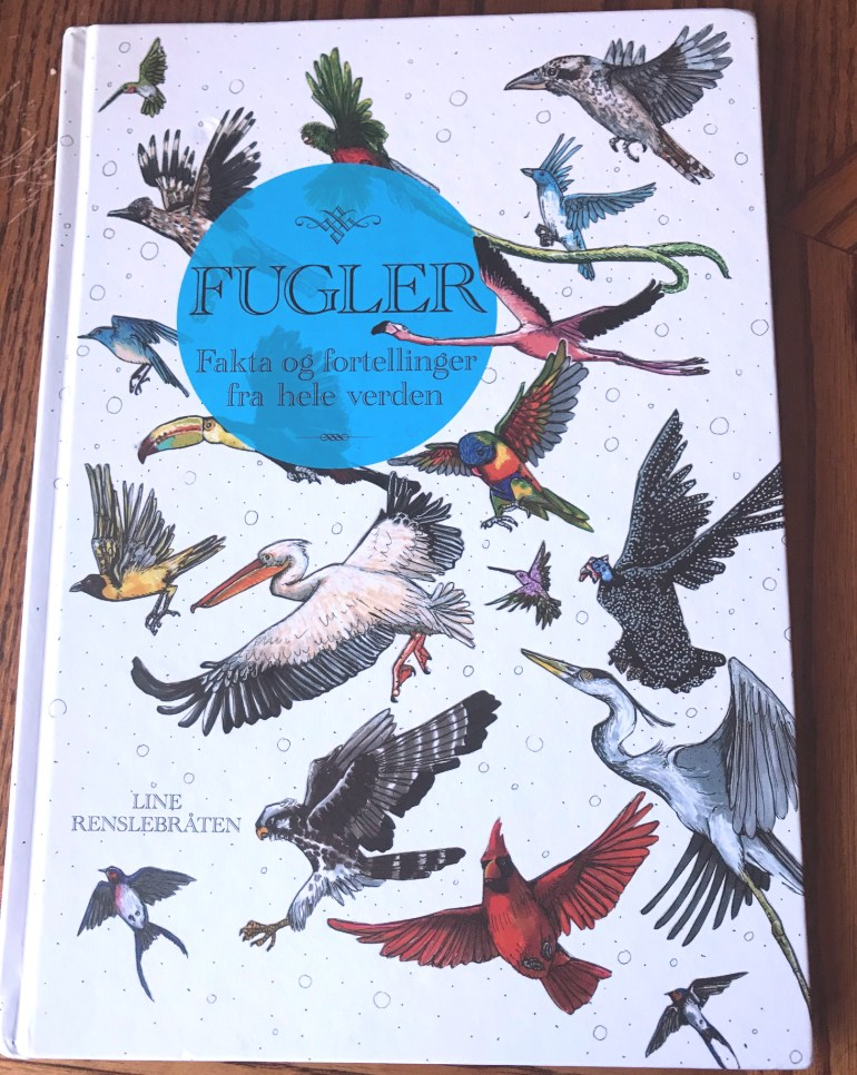 Bird Facts and Stories From Around The World - By Line Renslebraten