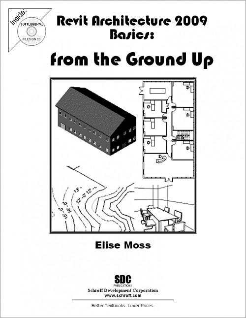 Revit Architecture 2009 Basics: From the Ground Up, Book