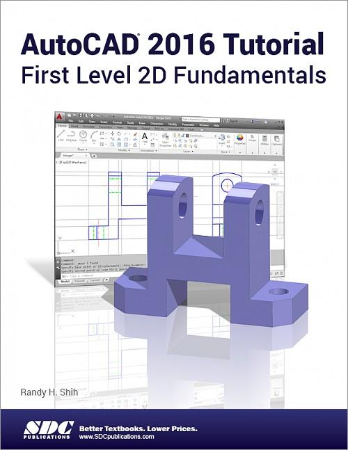 AutoCAD 2016 Tutorial First Level 2D Fundamentals Book ISBN 9781585039593  SDC Publications