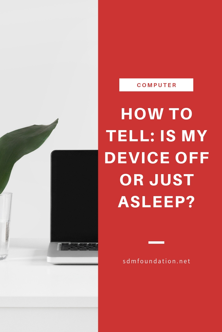 How to Tell - is my device off or just asleep