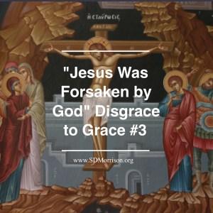 Jesus Forsaken?