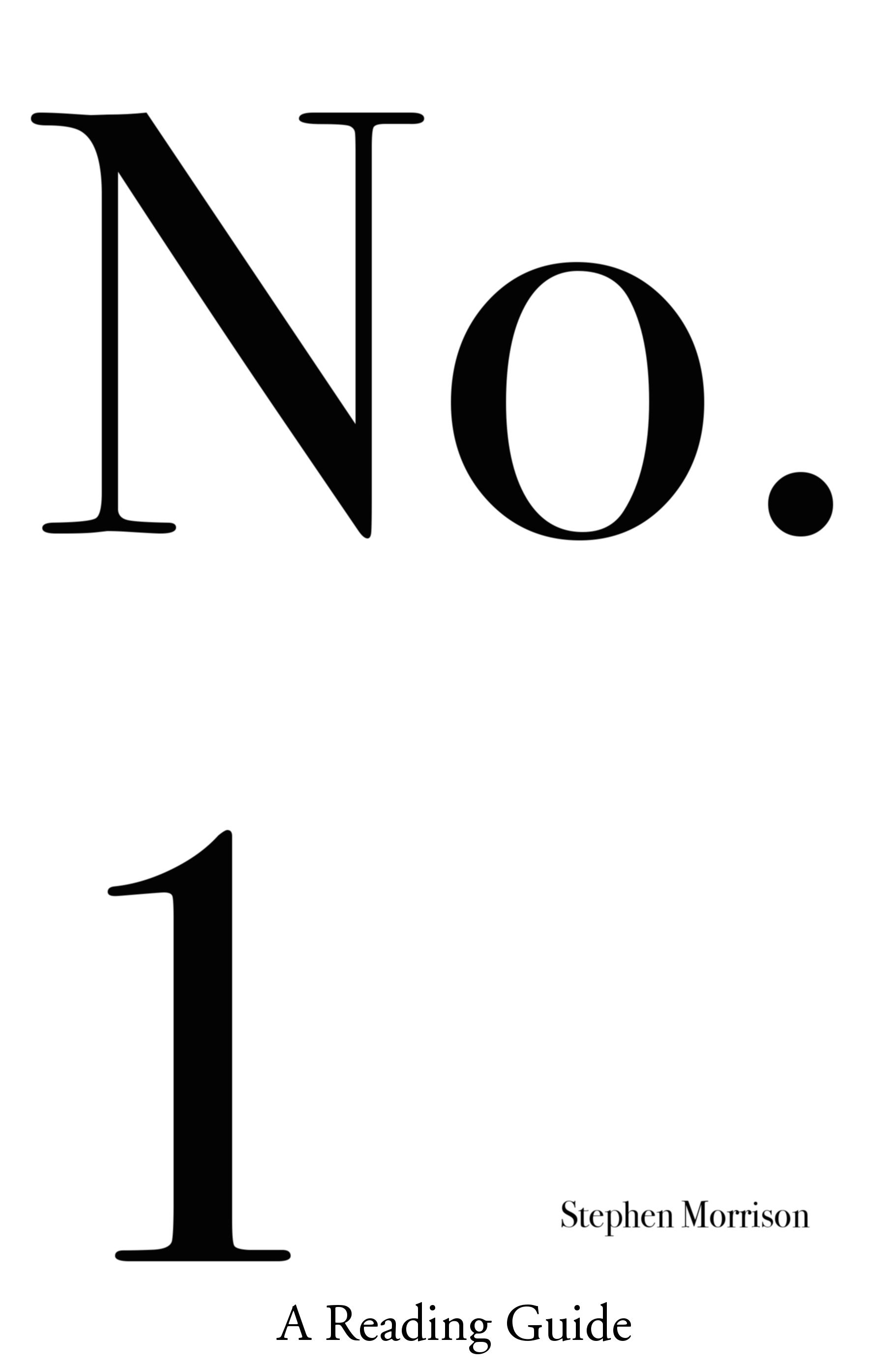 No. 1: A Reading Guide —Stephen D Morrison