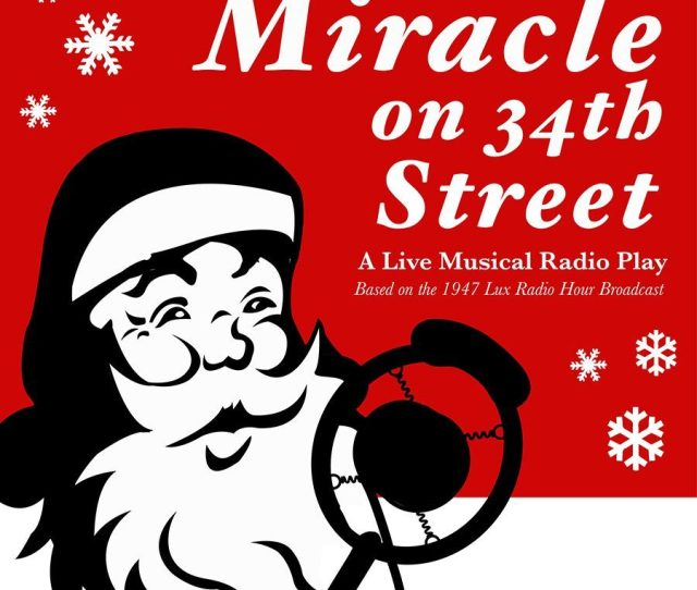 Miracle On 34th Street A Live Musical Radio Play