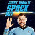 What Would Spock Do?