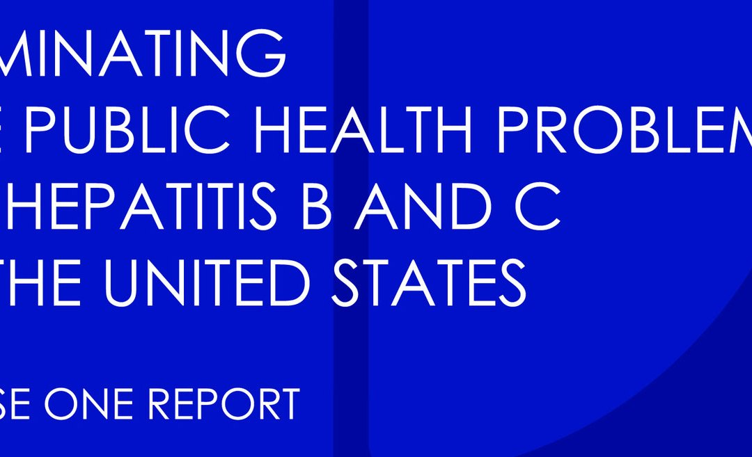 Report Concludes Elimination of Hepatitis B & C in U.S. Feasible