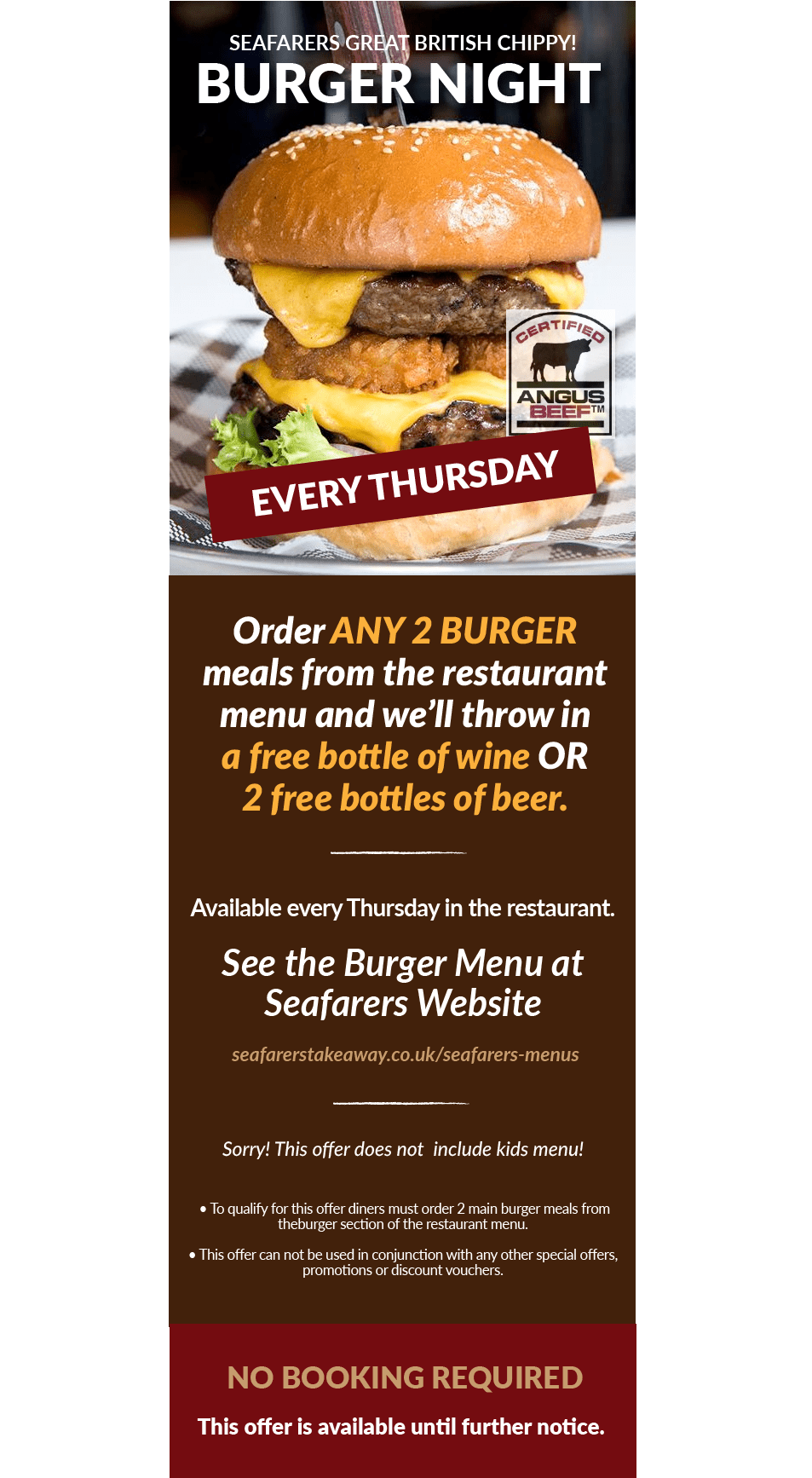 Get a FREE bottle of wine or 2 FREE bottles of beer with any two burgers from our menu.