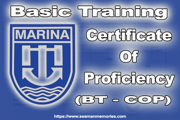 MARINA's latest information on Basic Training and Certificate of Proficiency (BT COP). Requirement and everything you need to know.
