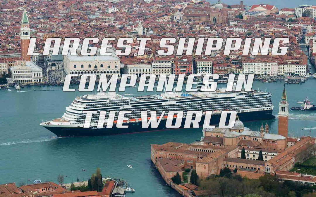 Top Ten Largest Shipping Companies in the World 2020