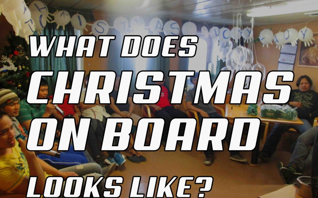 What Does Christmas On Board a Tanker Ship Looks Like