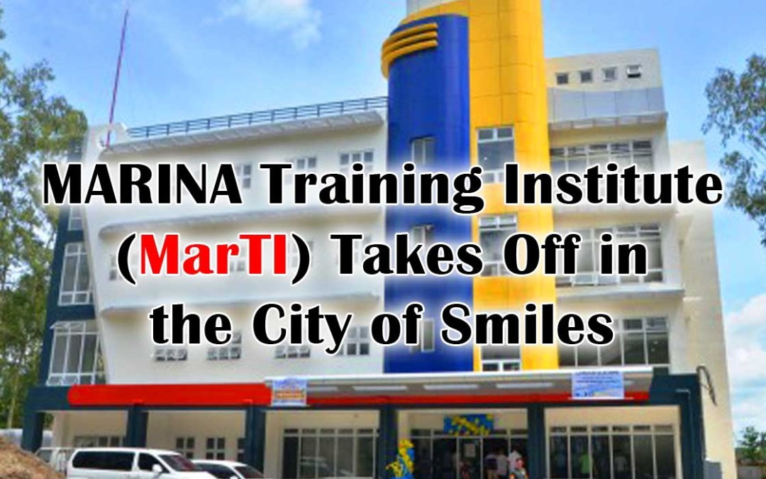 MARINA Training Institute (MarTI) Takes Off in the City of Smiles