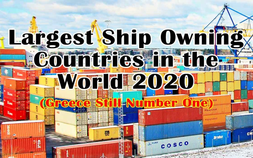 Largest Ship Owning Countries in the World 2020
