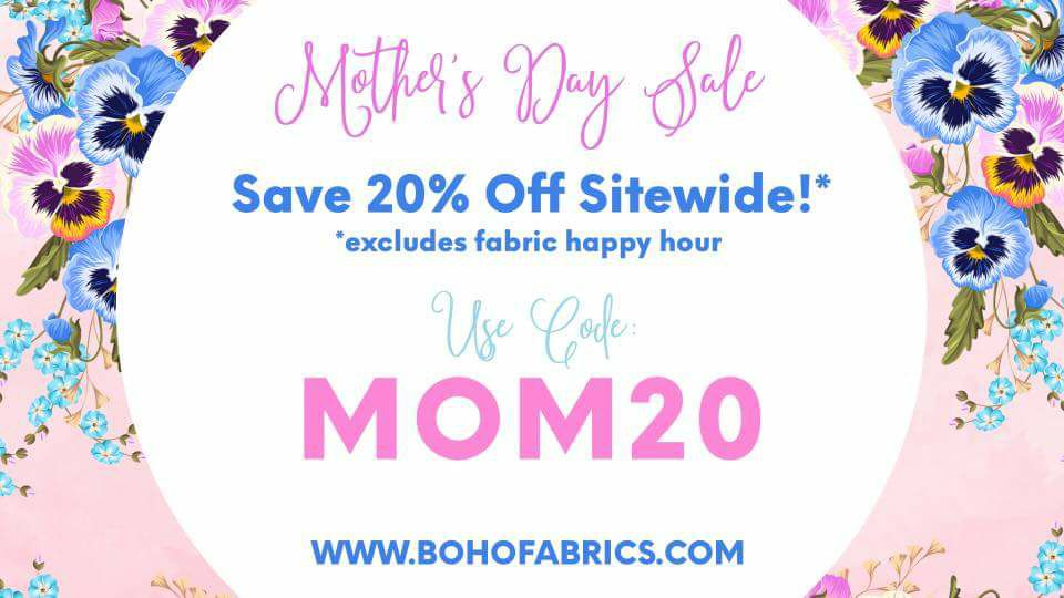 Boho Fabrics Mother's Day Sale