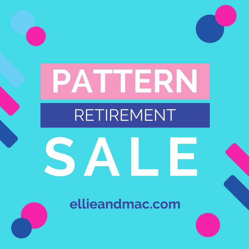 Ellie and Mac Sewing Pattern Retirement Sale!!