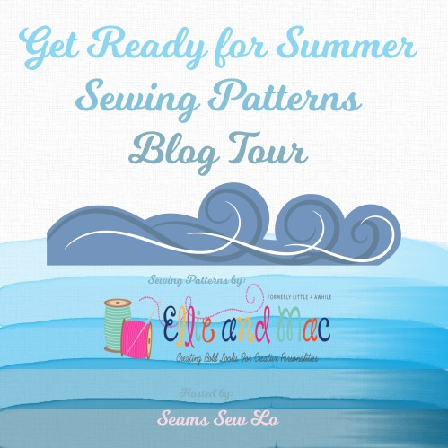 Get Ready For Summer Sewing Patterns Blog Tour with Ellie and Mac Sewing Patterns, hosted by Seams Sew Lo