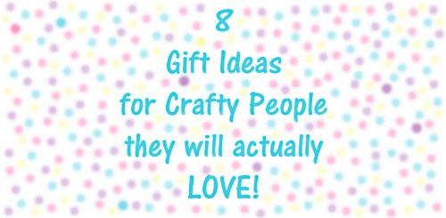 8 Gift Ideas for Crafty People They will Actually Love by Seams Sew Lo