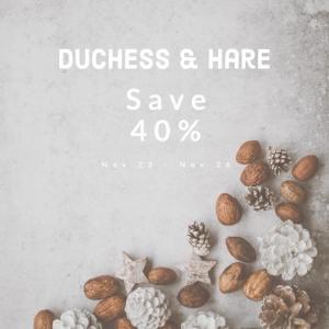 Duchess & Hare 40% Off Black Friday Sale