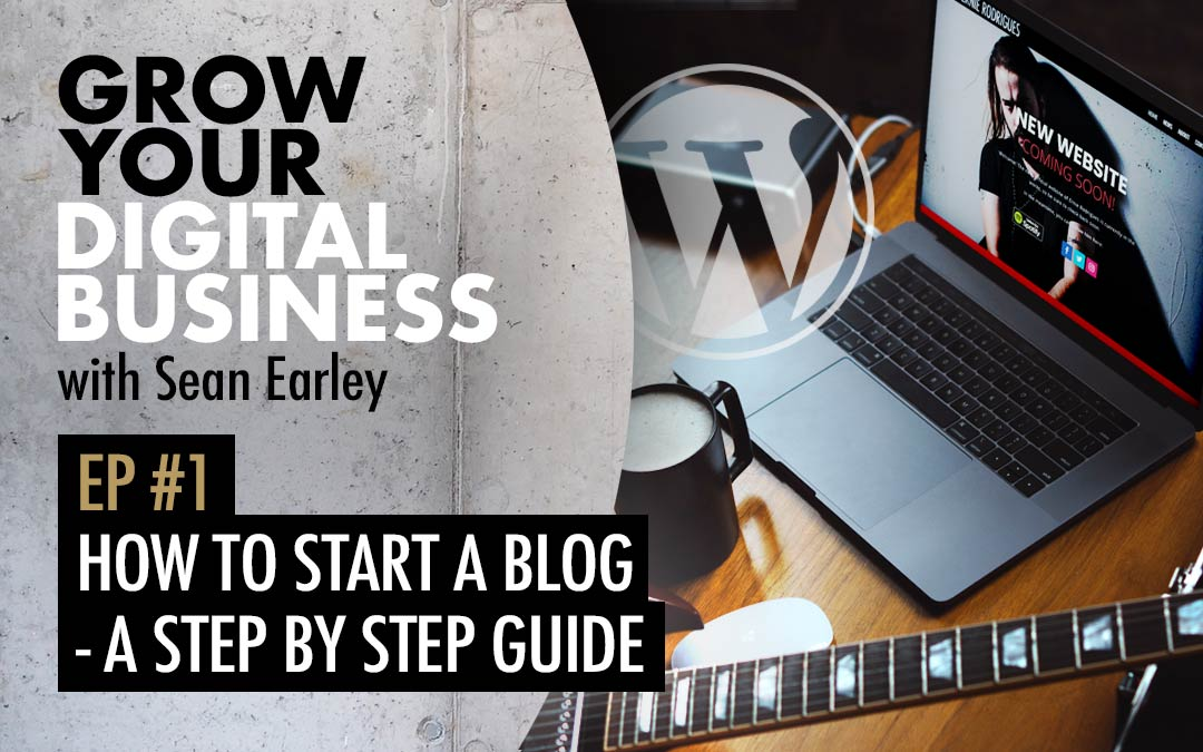 Episode #1 – How to Start a Blog (2021)