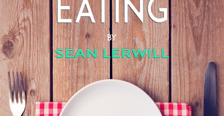The Complete Guide to Successful Eating by Sean Lerwill