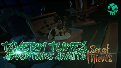 MUSIQUE OFFICIELLE SEA OF THIEVES ADVENTURE AWAITS